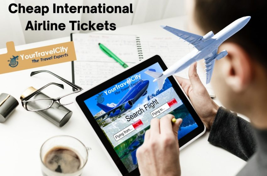 TOP 3 FACTS ASSOCIATED WITH CHEAPER INTERNATIONAL FLIGHTS BOOKING ONLINE